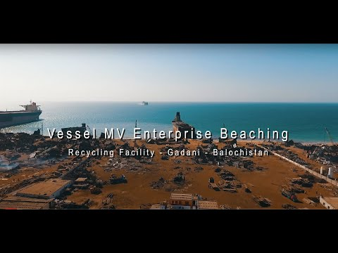 Beaching of Ship/Vessel MV Enterprise - Gadani (Balochistan)