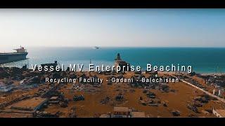 Beaching of Ship/Vessel MV Enterprise - Gadani (Balochistan)