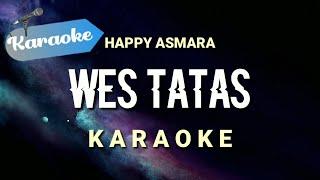 [Karaoke] Happy Asmara - WES TATAS | (Karaoke)