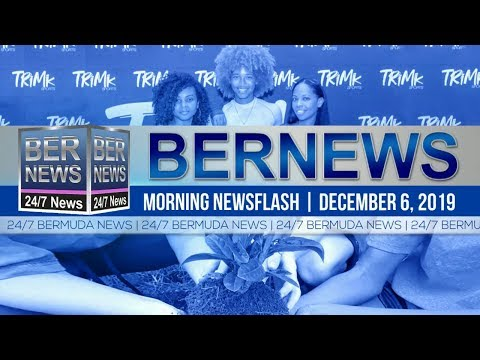Bermuda Newsflash For Friday, December 6, 2019