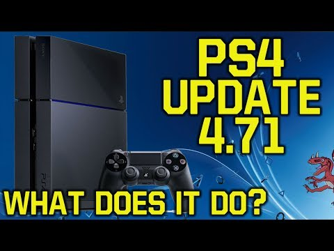 PS4 Update 4.71 OUT NOW! Everything You Need To Know! (New PS4 Update - PS4 4.71 Update - PS4 4.71)