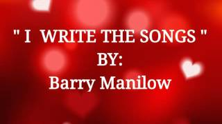 I WRITE THIS SONGS with Lyrics By:Barry Manilow