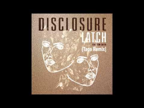 Disclosure - Latch Ft. Sam Smith (Taps Bootleg Remix) *Free Download* [HD]