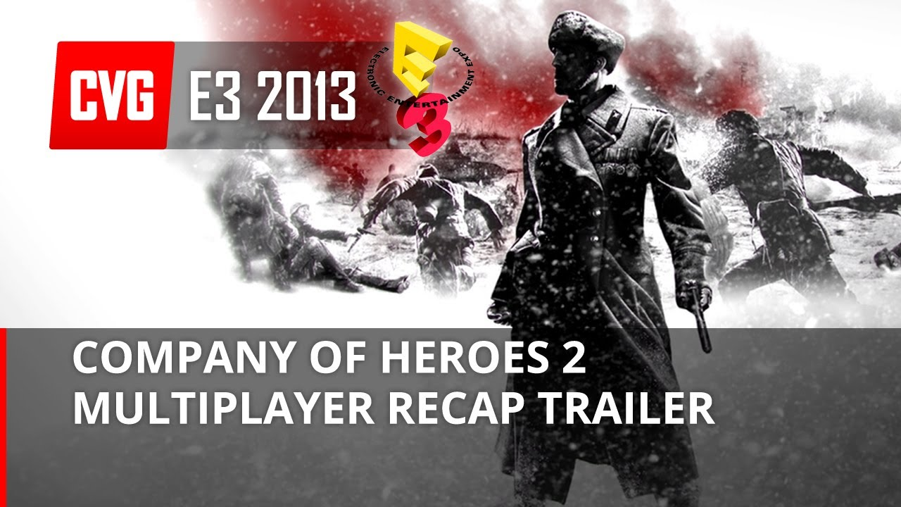 Company Of Heroes 2 Multiplayer Recap Trailer E3 2013 Youtube