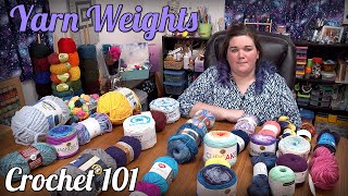 Crochet 101: Yarn Weights Explained