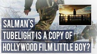 Salman Khan's Tubelight Is A COPY Of Hollywood Film Little Boy?