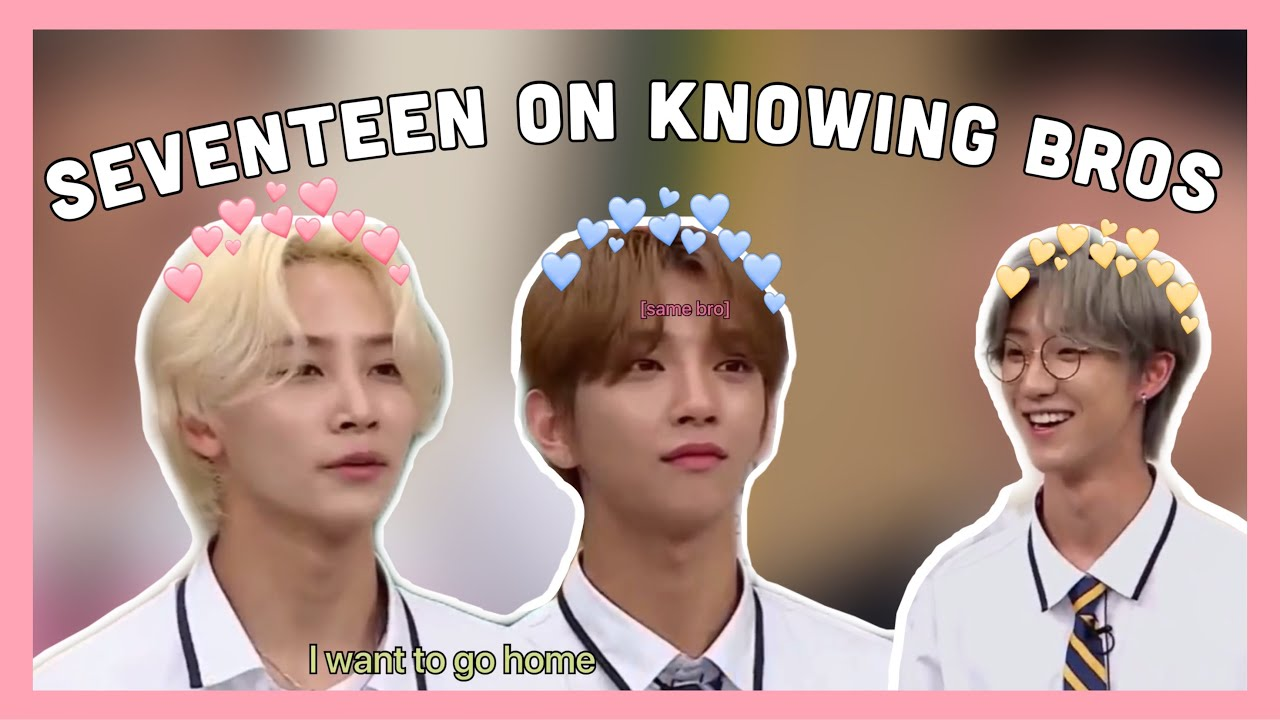 Download best of seventeen on knowing bros because it's already been over a year