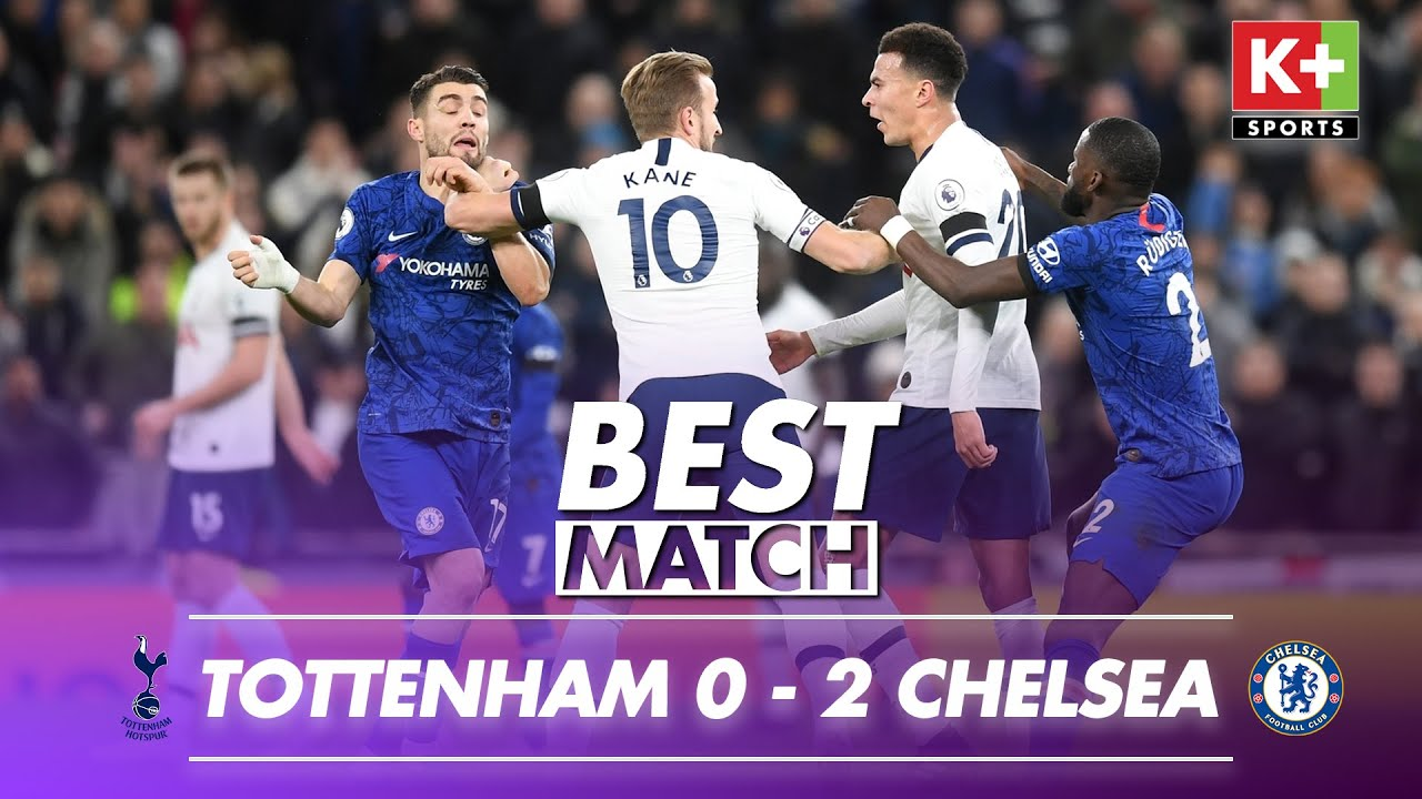 [NGOẠI HẠNG ANH] TOTTENHAM – CHELSEA   BEST MATCH EPL VIDEO HIGHLIGHTS 2019-2020