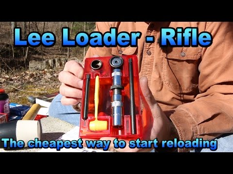 Lee Loader - Rifle - The Cheapest Way To Reload