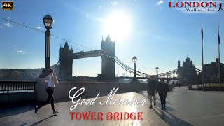London Walking Tour | GOOD MORNING TOWER BRIDGE | London reopen 2021 | 4K ULTRA HD
