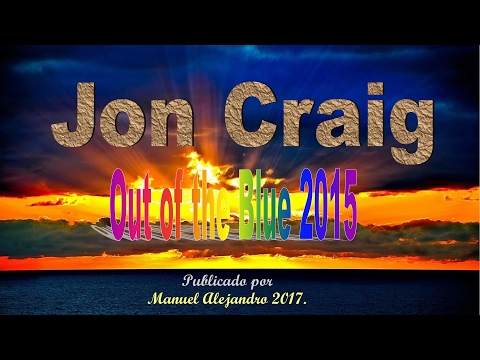 Jon Craig - Out of the Blue 2015 - Radio Edit (FOTOCLIP PAISAJES) ® Manuel Alejandro 2017.
