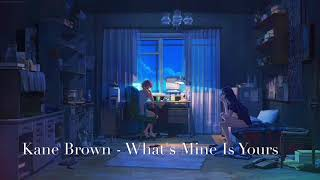 Download Nightcore - What's Mine Is Yours by Kane Brown MP3 song and Music Video