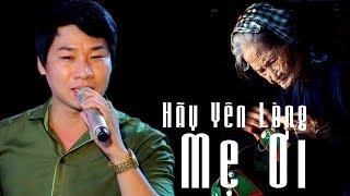 Hãy Yên Lòng Mẹ Ơi   Nguyễn Văn Hợp   Tân cổ hay