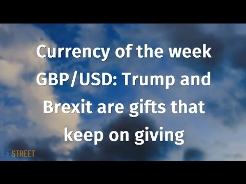 Currency of the week GBP/USD: Trump and Brexit are gifts that keep on giving