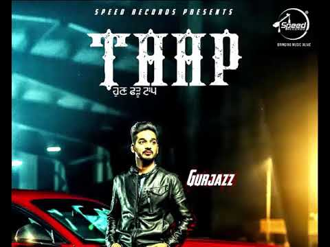 Taap | Gurjazz | Sukhe Muzical Doctorz | Teji Sandhu | New Punjabi Song 2017 |