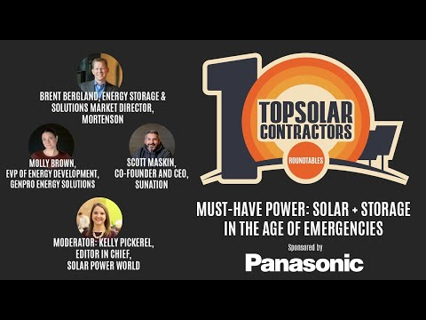 Top Solar Contractors Roundtable - Must-Have Power: Solar + Storage in the Age of Emergencies