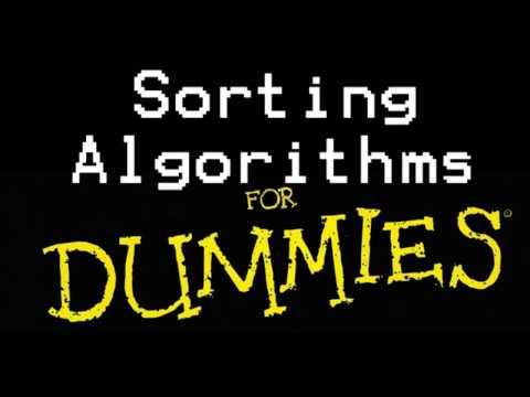 Sorting Algorithms for Dummies!