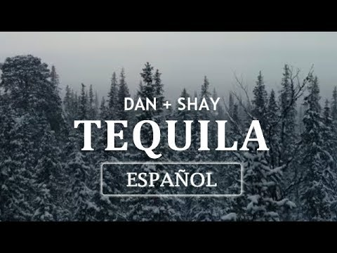Dan + Shay - Tequila (En Español + Lyrics)