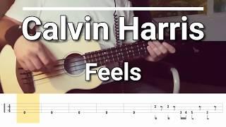 Calvin Harris - Feels [TABS] ukulele bass cover