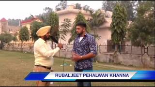 INTERVIEW WITH RUBALJEET KHANNA (RUBAL PEHALWAN KHANNA)