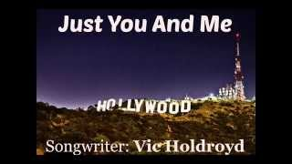 VIC HOLDROYD DEMO - JUST YOU AND ME