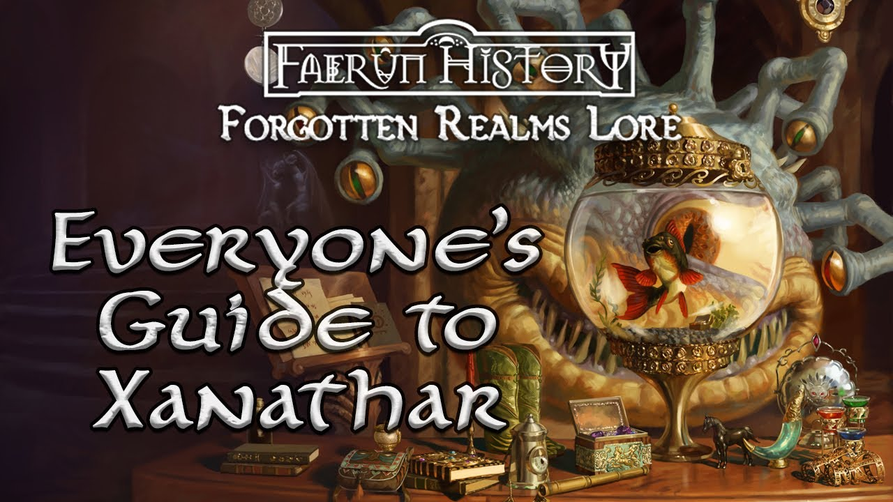 Everyone's Guide to Xanathar - Forgotten Realms Lore