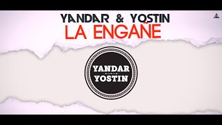 Yandar y Yostin - La Engañe (Lyrics)