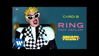 Cardi B - Ring feat. Kehlani [ Audio]