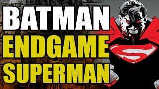 Batman Endgame - 002 - Batman vs Superman