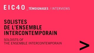 EIC40 - Témoignages : solistes 2/2