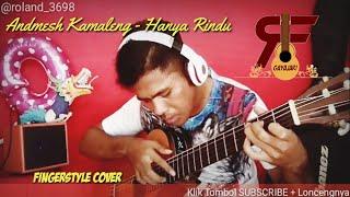 Hanya Rindu - Andmesh Kamaleng ( Fingerstyle Cover )