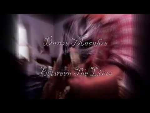 Danse Macabre - Between The Lines [HD]