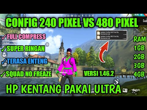 CONFIG 240 VS 480 PIXEL !!! FIX LAG FREE FIRE -- FULL CARA MENGATASI LAG FREE FIRE DI RAM 1GB - 동영상
