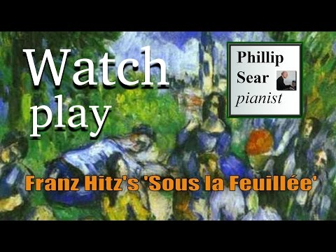 Franz Hitz: Sous la feuillée (Under the leaves), Op. 247