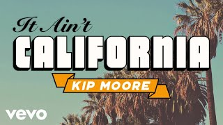 Kip Moore - It Aint California (Lyric Video) YouTube Videos