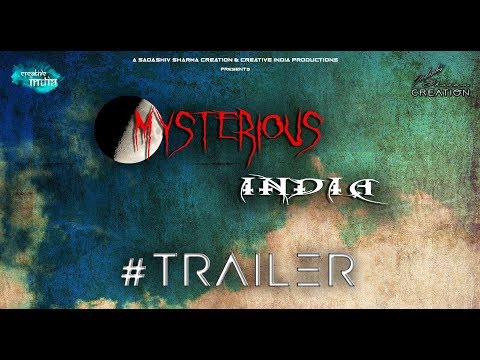 MYSTERIOUS INDIA TRAILER | CREATIVE INDIA | SADASHIV SHARMA