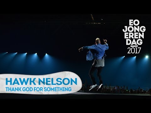 HAWK NELSON - THANK GOD FOR SOMETHING @ EOJD 2017