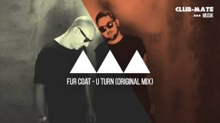 Fur Coat - U Turn (Original Mix)