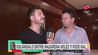El escándalo entre Nazarena y Fede Bal
