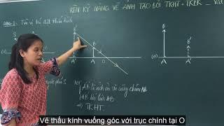 Vật lý 9 Đợt 3 rèn luyện kỹ năng xây dựng hình đặt thấu kính cùng THCS Võ Thành Trang