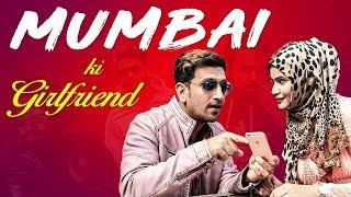 MUMBAI KI GIRLFRIEND || Funny Relationship Video ||  Kiraak Hyderabadiz