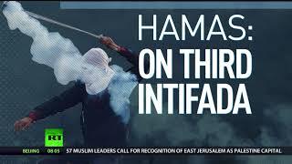 Trump's decision on Jerusalem 'racist & hateful,' intifada should escalate – Hamas to RT