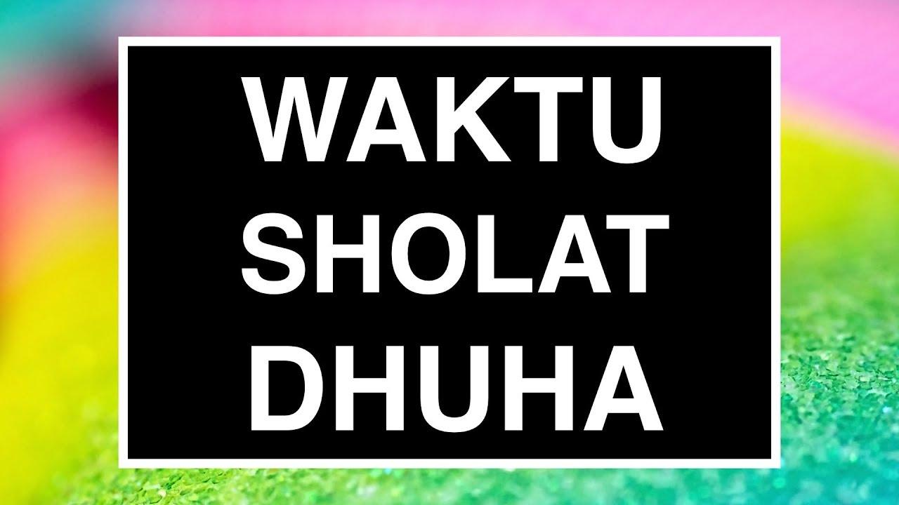 Waktu Sholat Dhuha Yang Baik Tata Cara Sholat Dhuha Seri