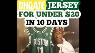DHGATE JERSEY FOR UNDER $20 IN 10 DAYS