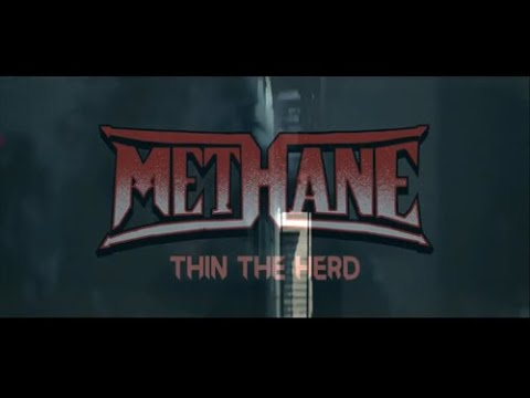 METHANE -  THIN THE HERD OFFICIAL MUSIC VIDEO