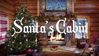 Santa's Cabin Christmas Music and Ambience