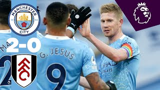 HIGHLIGHTS | CITY 2-0 FULHAM | STERLING & DE BRUYNE