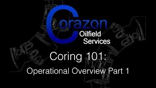 Coring 101) Episode 10 Operational Overview Part 1