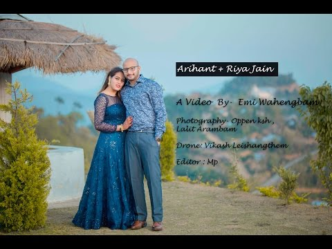 Arihant + Riya Patni | Pre Wedding Shoot | Manipur