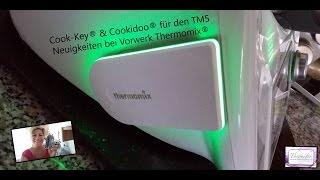 Thermomix® TM5 - Cook Key® und Cookidoo® -NEUIGKEITEN BEI VORWERK THERMOMIX®
